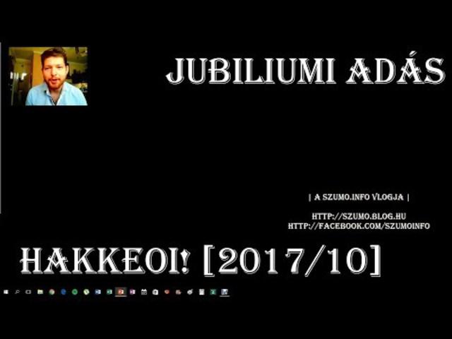 "HAKKEOI! [2017/10] - ""jubiliumi"" adás (11. nap)"