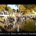 Öreg-tavi Nagy Halászat videó