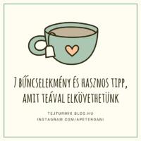7 bűncselekmény és hasznos hack, amit teával elkövethetünk