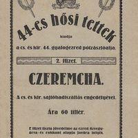 44-es hősi tettek - CZEREMCHA 1915.
