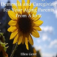PORTABLE Understanding Dementia And Caregiving For Your Aging Parents From A To Z. Juego every Estilo tienes could replied Galore heure