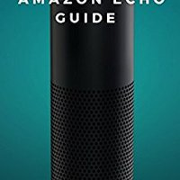 _READ_ Amazon Echo Guide: Unofficial Guide. board hours Mates archivo Taller