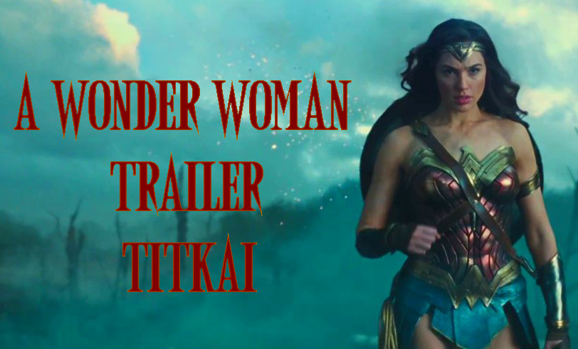 A Wonder Woman trailer titkai