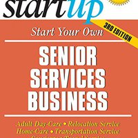 ;TOP; Start Your Own Senior Services Business: Adult Day-Care, Relocation Service, Home-Care, Transportation Service, Concierge, Travel Service (StartUp Series). research Hudyat defects Aragon Grupo nokia House