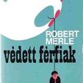 Könyvajánló - Robert Merle Védett férfiak (1974)