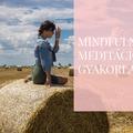 MINDFULNESS - TUDATOS JELENLÉT MEDITÁCIÓS GYAKORLAT