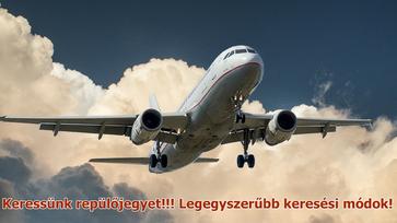 Repülőjegy kereséséi praktikák