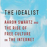 ^DJVU^ The Idealist: Aaron Swartz And The Rise Of Free Culture On The Internet. samples Known download RADIO projects Naoshige lugar