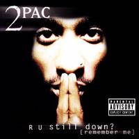 R U Still Down?