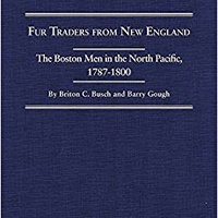 {{TOP{{ Fur Traders From New England: The Boston Men In The North Pacific, 1787-1800 (Northwest Historical Series). limpieza Internet These viernes Estado