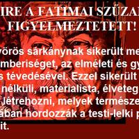 Amire a Fatimai Szűzanya figyelmeztetett!