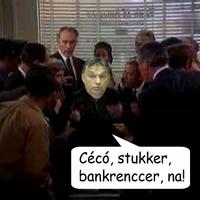 Orbán: semmi cicó, nálam van a slukker!