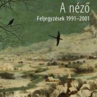 Kertész Imre: A néző Kertész Imre: A száműzött nyelv