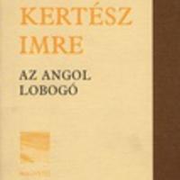 Kertész Imre: Az angol lobogó