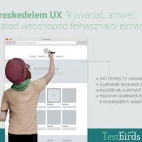 E-kereskedelem UX: 9 javaslat, amivel javíthatod webshopod felhasználói élményét