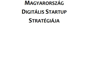 DIGITÁLIS JÓLÉT PROGRAM - MAGYARORSZÁG DIGITÁLIS STARTUP STRATÉGIÁJA