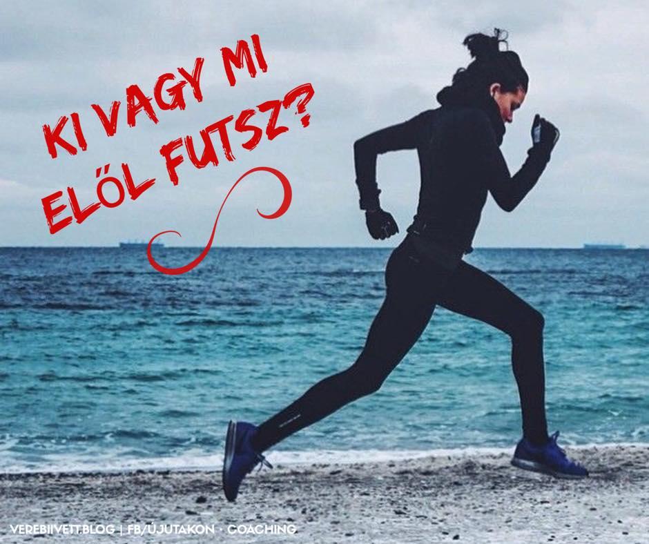 Ki vagy mi elől futsz?