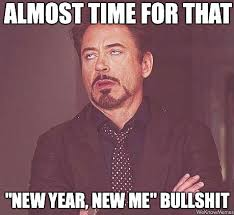new_year_new_me_bullshit_kep.jpg