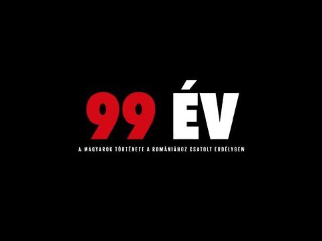 99 év - a magyarok története a Romániához csatolt Erdélyben