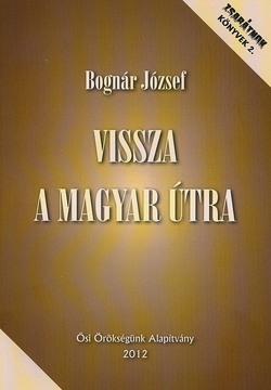 Bognár József vissza a magyar útra.jpg