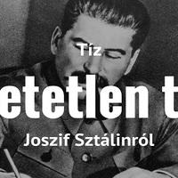 10 hihetetlen tény Joszif Sztálinról
