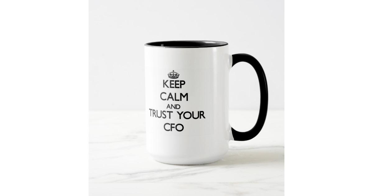 keep_calm_and_trust_your_cfo_mug-r808a07c94b1249d7b357451b5d16f2aa_kfpx2_630.jpg