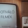 Motiváló filmek