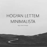 Hogyan lettem minimalista?