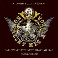 Kowalsky meg a Vega - Szemenszedett igazság (2008)