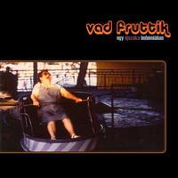 Vad Fruttik - Egy éjszaka Bohémiában (2008)