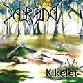 Dalriada - Kikelet (2007)