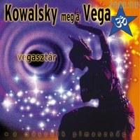 Kowalsky meg a Vega - Vegasztár (2005)