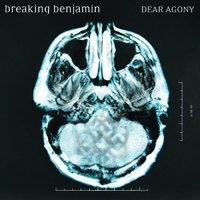 Breaking Benjamin - Dear Agony (2009)