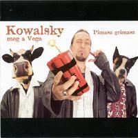 Kowalsky meg a Vega - Pimasz grimasz (2003)