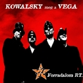 Kowalsky meg a Vega - Forradalom Rt. (2006)
