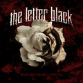 The Letter Black - Hanging On By A Thread (2010)