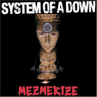 System of a Down - Mezmerize (2005)