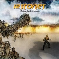 12 Stones - Anthem for the Underdog (2007)