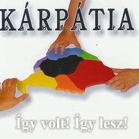 Kárpátia - Így volt! Így lesz! (2003)