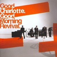 Good Charlotte - Good morning revival (2007)