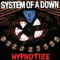 System of a Down - Hypnotize (2005)