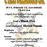 V. Zirci Farsangoló Bál - 2015. február 14.