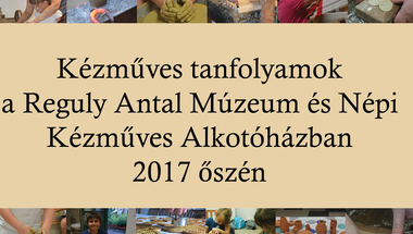 Őszi kézműves tanfolyamok a múzeumban