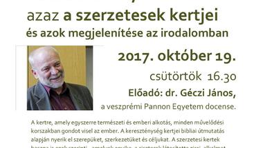 """Meghívó  """"Az arborétum, azaz a szerzetesek kertjei és azok megjelenítése az irodalomban """" dr. Géczi János előadása"""