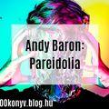 Andy Baron: Pareidolia