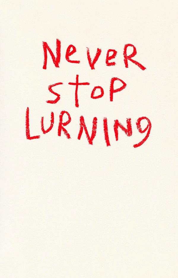 never_stop_lurning.jpg