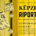 Szimfonikus szuperkoncert lesz a Képzelt riportból
