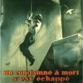 F12. Egy halálraítélt megszökött (Un condamné à mort s'est échappé ou Le vent souffle où il veut) (1956)