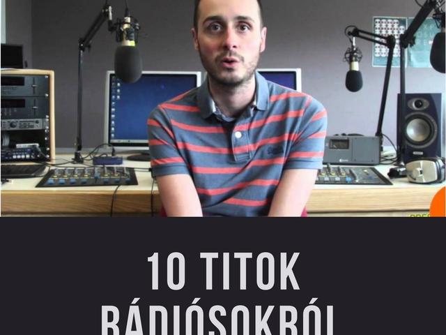 10 titok, amelyről csak a rádiósok tudnak