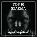 Top 10 szakma, amely vonzza a pszichopatákat